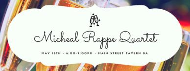 Michael Rappe Quartet MSTBA May 16th 2018